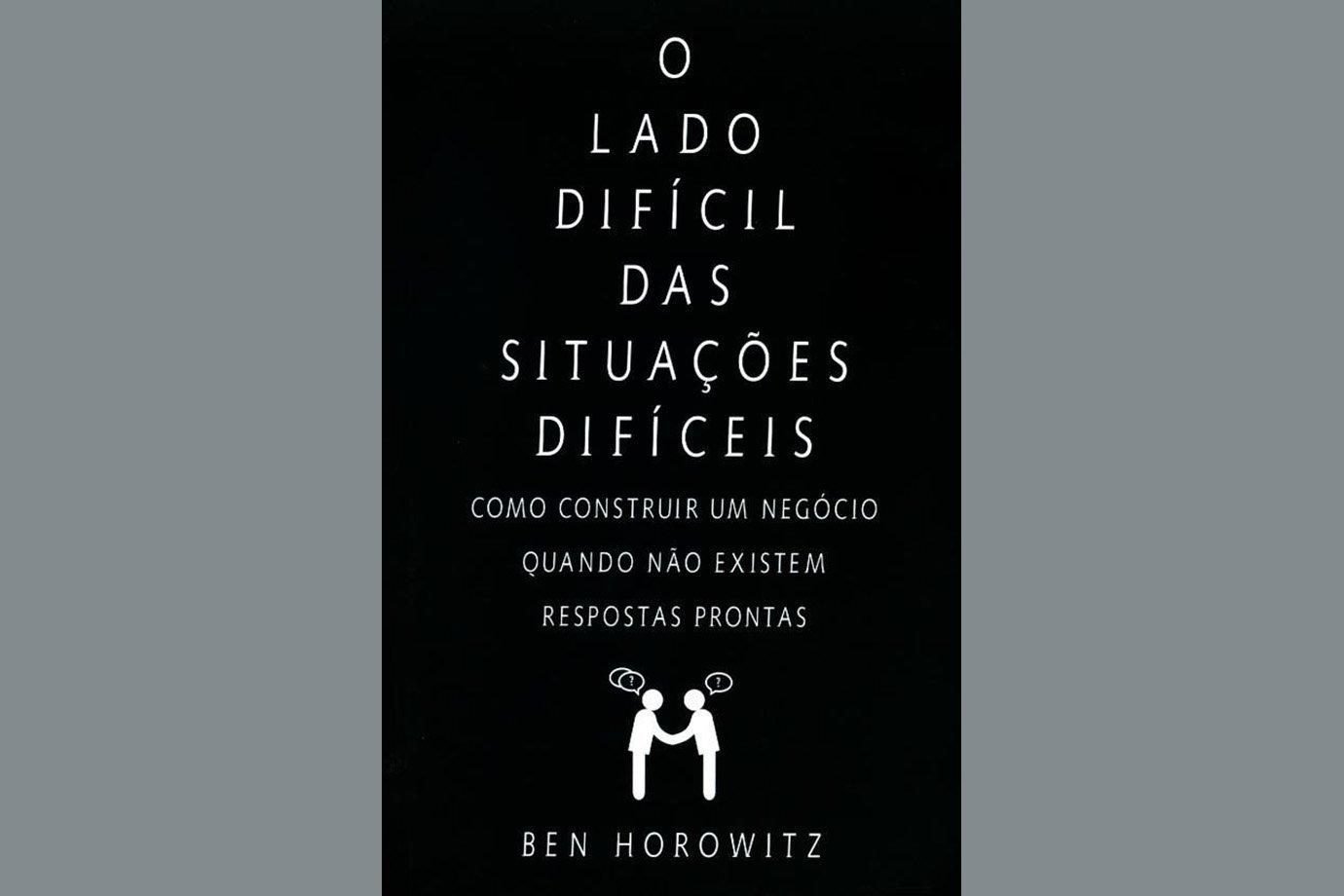 O Lado Difícil das Situações Difíceis, de Ben Horowitz