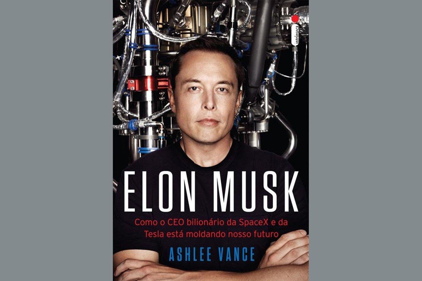 Elon Musk - Como o CEO Bilionário da Spacex e da Tesla Está Moldando Nosso Futur, de Ashlee Vance