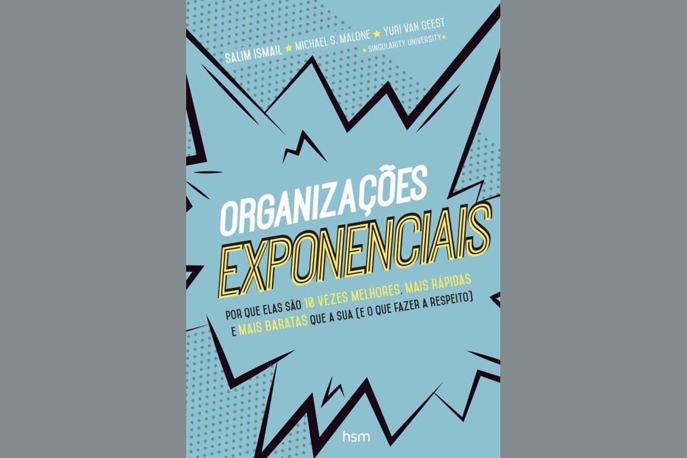 Organizações Exponenciais, de Michael S. Malone, Salim Ismail e Yuri Van Geest