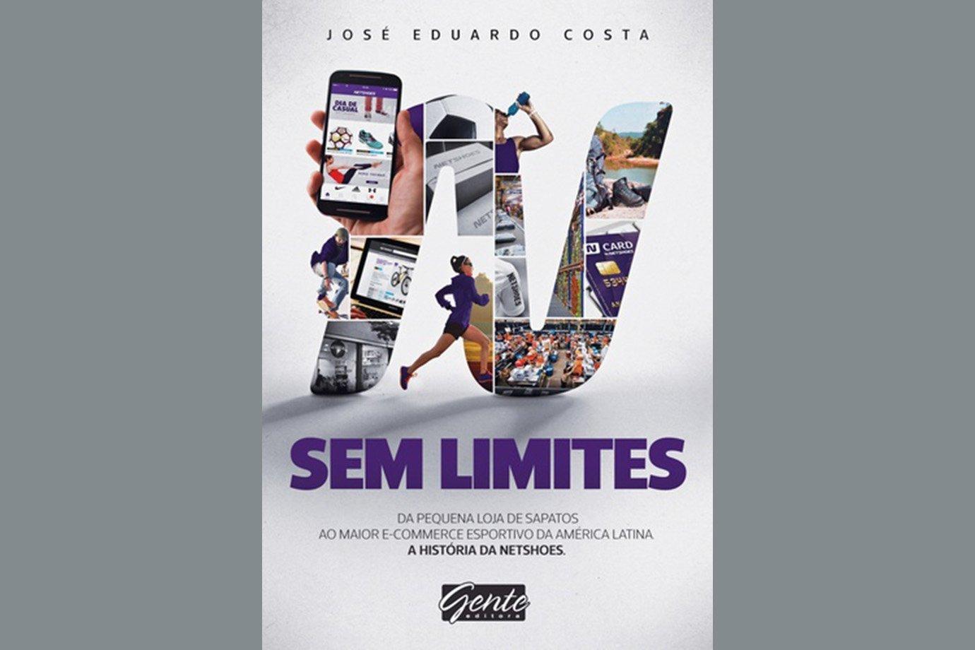 Sem Limites - A História da Netshoes, de José Eduardo Costa