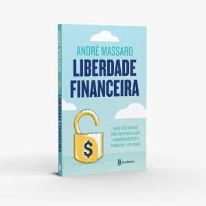 Capa do livro Liberdade Financeira, de André Massaro