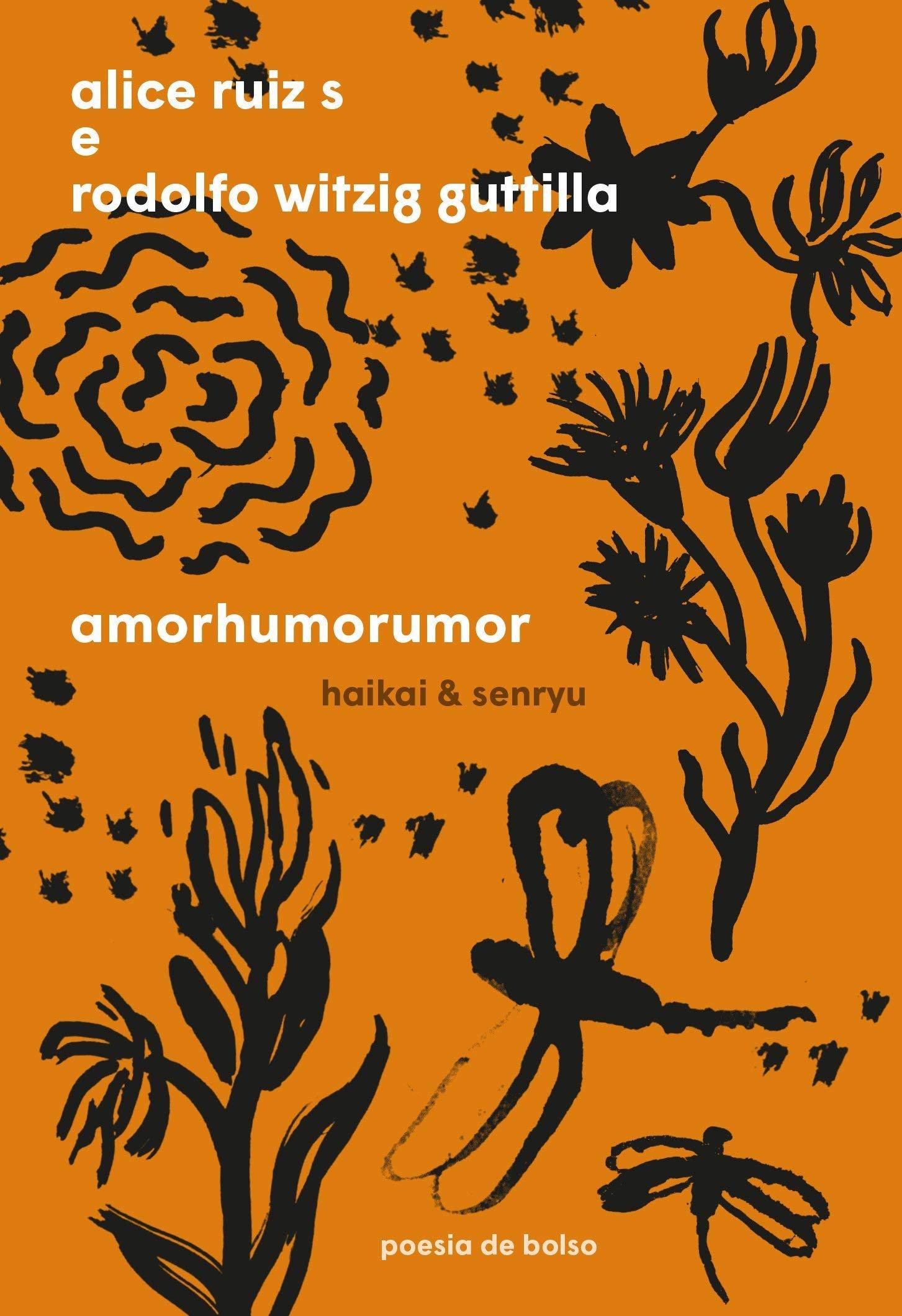 """""""Amorhumorumor: Haikai & senryu"""", de Alice Ruiz S e Rodolfo Witzig Guttilla"""