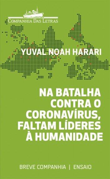 "Na batalha contra o coronavírus, faltam líderes à humanidade"", de Yuval Harari"