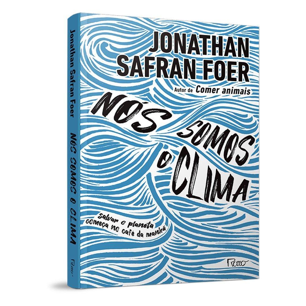 """""""Nós Somos o Clima"""", livro de Jonathan Safran Foer"""