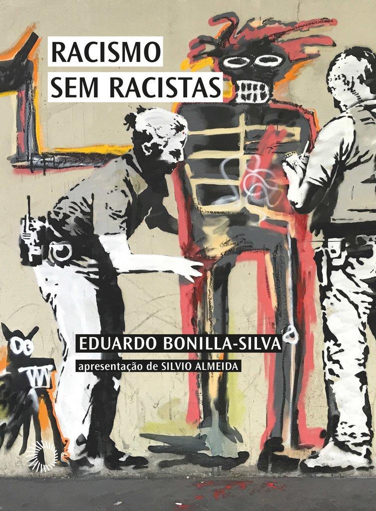 """""""Racismo Sem Racistas"""" livro de Eduardo Bonilla-Silva"""