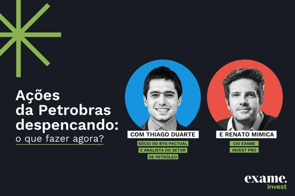 """Live """"Ações da Petrobras despencando: o que fazer agora?"""", com Renato Mimica e Thiago Duarte"""
