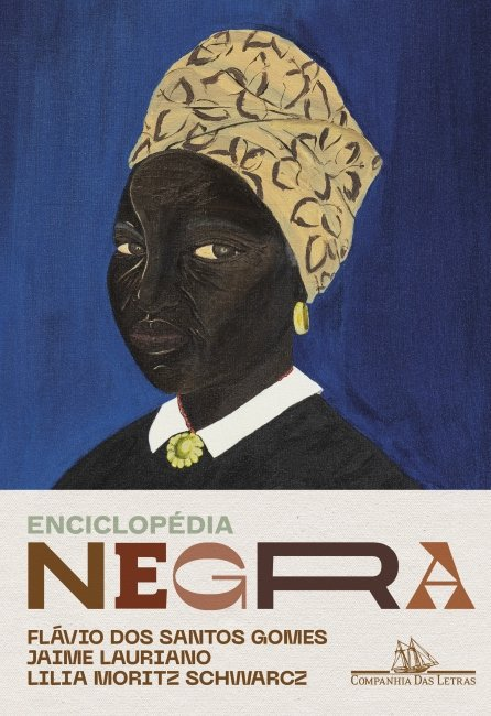9788535934007 gg 1 Encyclopedia Negra brings audiences closer to anonymous and famous narratives